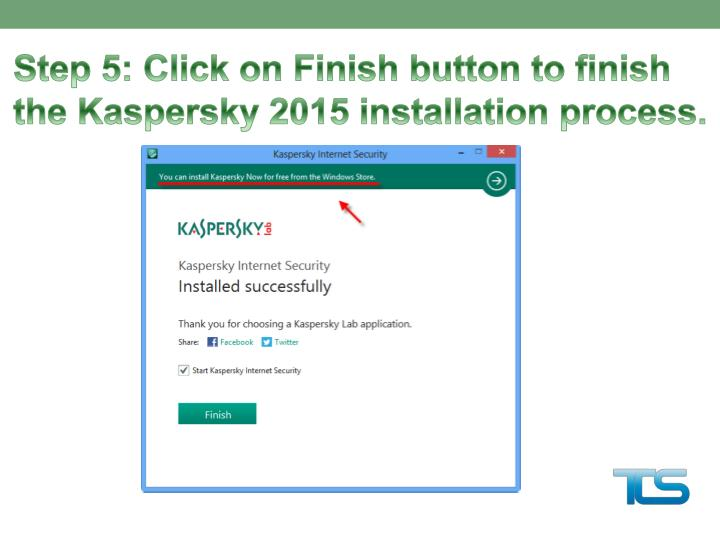 Step 5: Click on Finish button to finish the Kaspersky 2015 installation process.