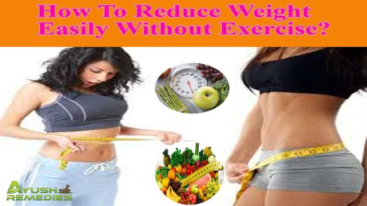 How to reduce weight easily without exercise