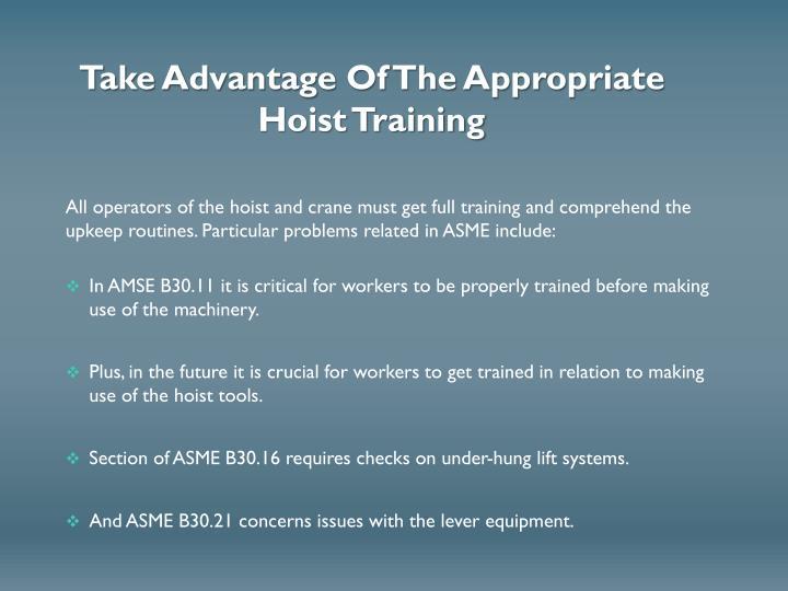 Take Advantage Of The Appropriate Hoist Training