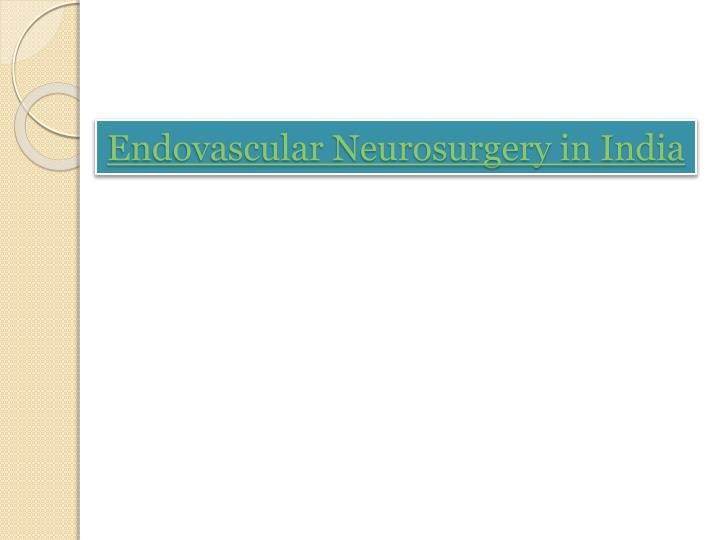 endovascular neurosurgery in india n.