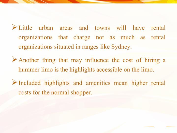 Little urban areas and towns will have rental organizations that charge not as much as rental organizations situated in ranges like Sydney.