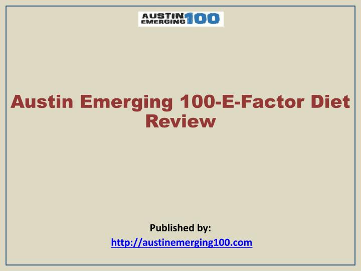 austin emerging 100 e factor diet review published by http austinemerging100 com n.