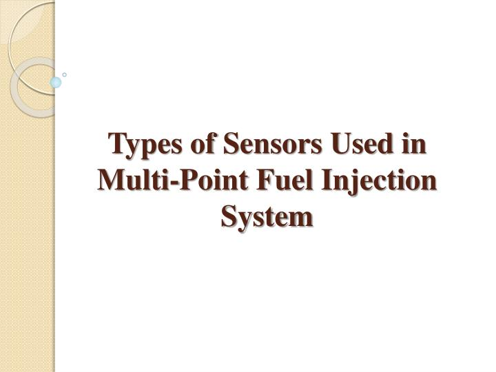 PPT - Types of Sensors Used in Multi-Point Fuel Injection