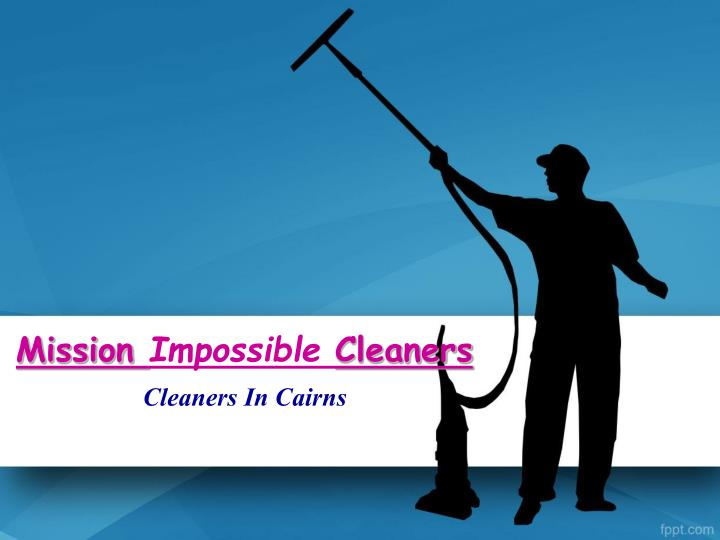 mission impossible cleaners n.