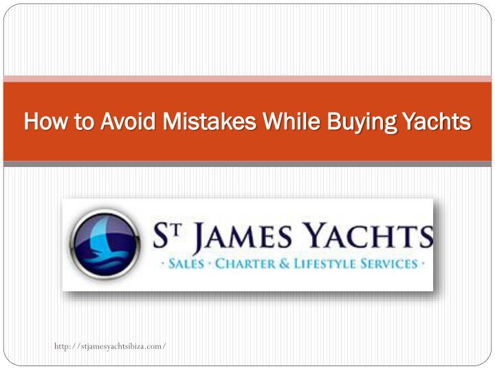 how to avoid mistakes while buying yachts n.