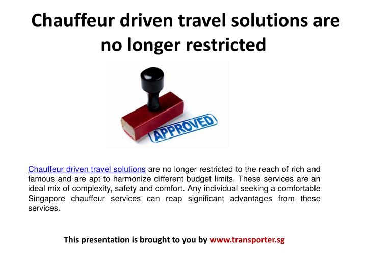 Chauffeur driven travel solutions are no longer restricted