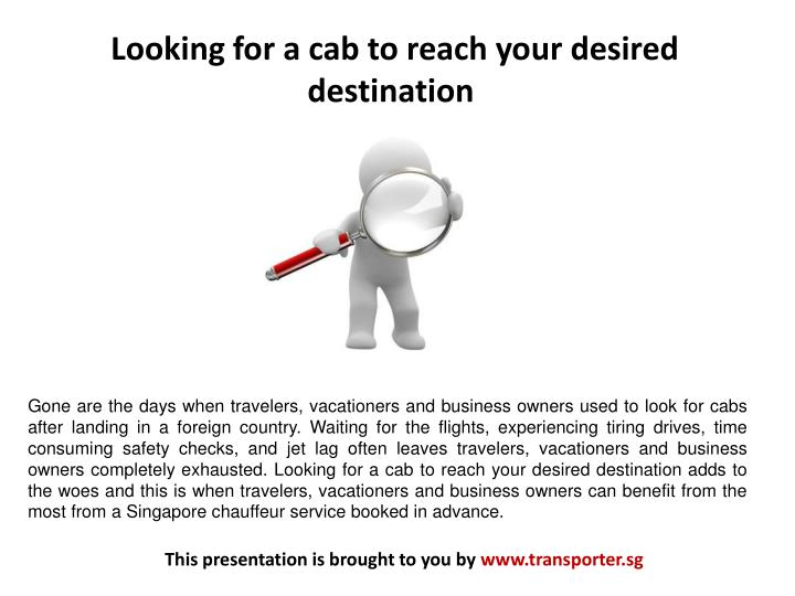 Looking for a cab to reach your desired destination