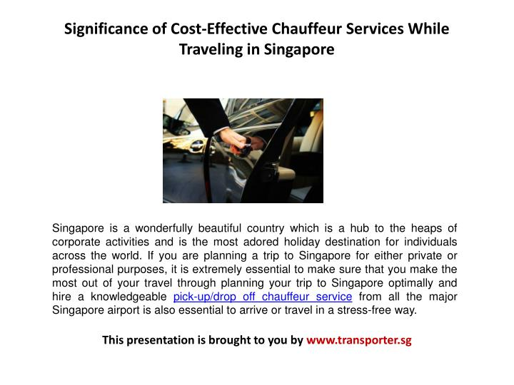 Significance of cost effective chauffeur services while traveling in singapore
