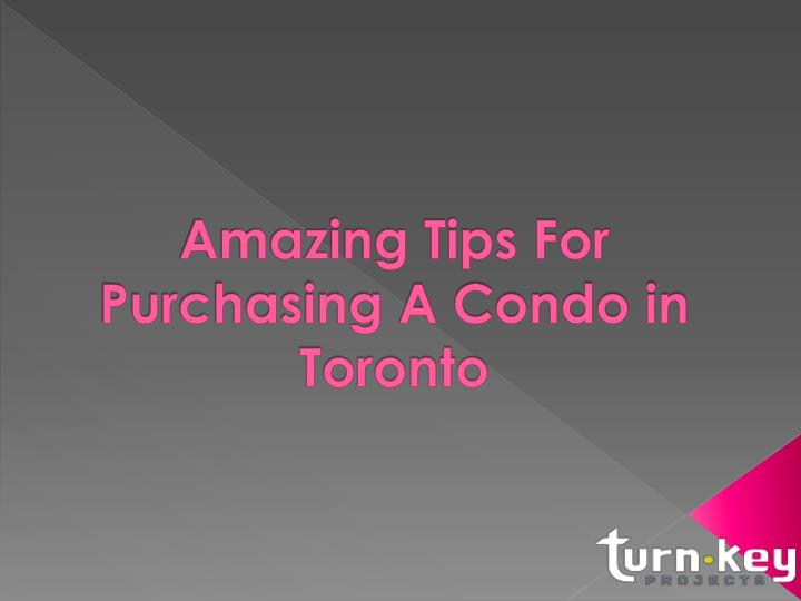 amazing tips for purchasing a condo in toronto n.