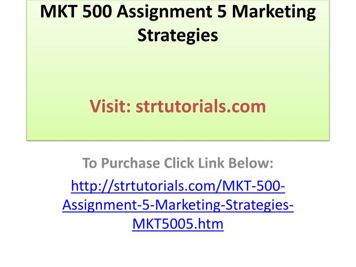 mkt 500 assignment 1 Free essays on strayer mkt 500 assignment 2 for students use our papers to help you with yours 1 - 30.