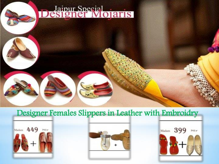 Designer Females Slippers in Leather with Embroidry