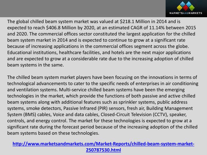 The global chilled beam system market was valued at $218.1 Million in 2014 and is expected to reach ...