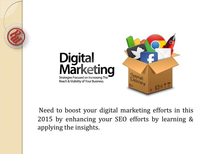 Need to boost your digital marketing efforts in this 2015 by enhancing your SEO efforts by learning ...