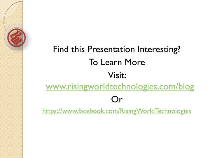Find this Presentation Interesting?
