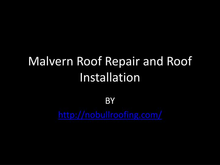malvern roof repair and roof installation n.