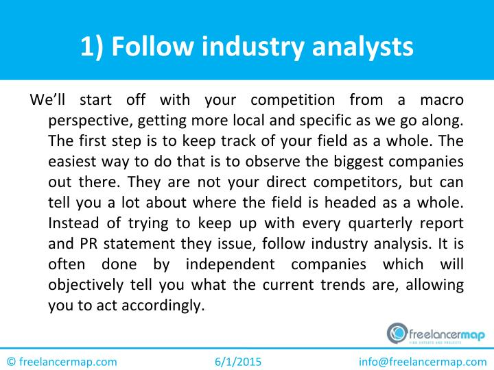1) Follow industry analysts
