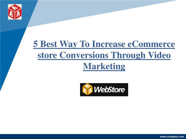 5 best way to increase ecommerce store conversions through video marketing n.
