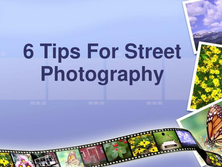 6 tips for street photography