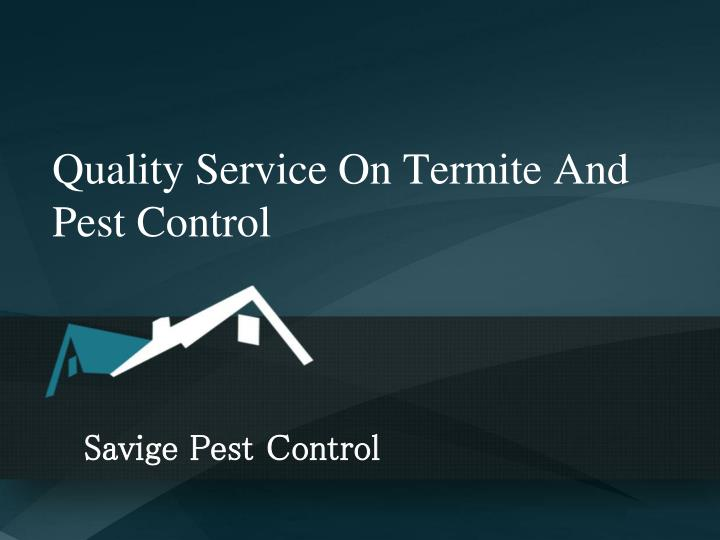 quality service on termite and pest control n.
