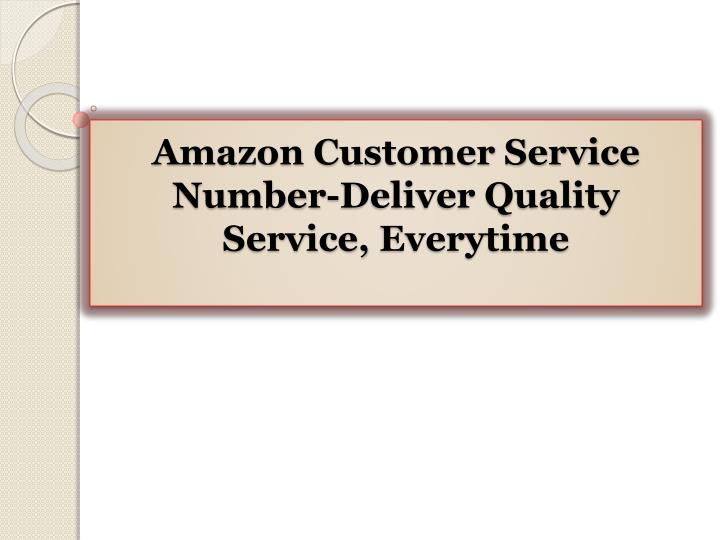 amazon customer service number deliver quality service everytime n.