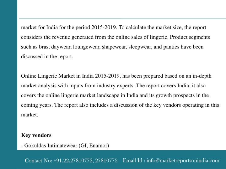 Market for India for the period 2015-2019. To calculate the market size, the report considers the re...