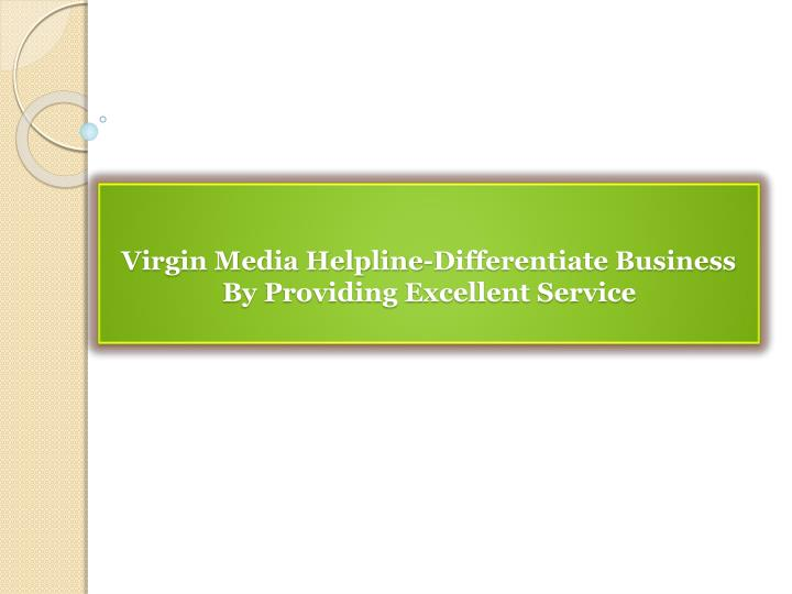 virgin media helpline differentiate business by providing excellent service n.