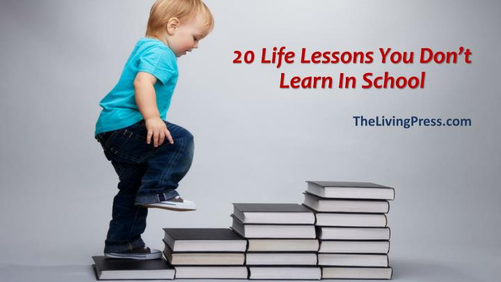 20 life lessons you don t learn in school n.