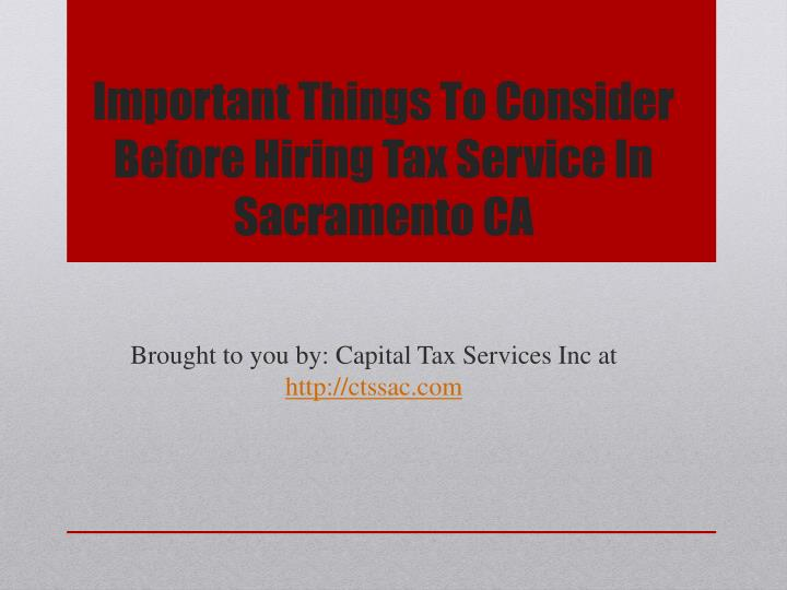 important things to consider before hiring tax service in sacramento ca n.