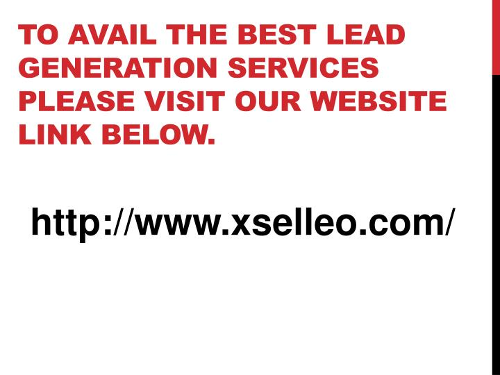 To Avail the best lead generation services please visit our website Link below.