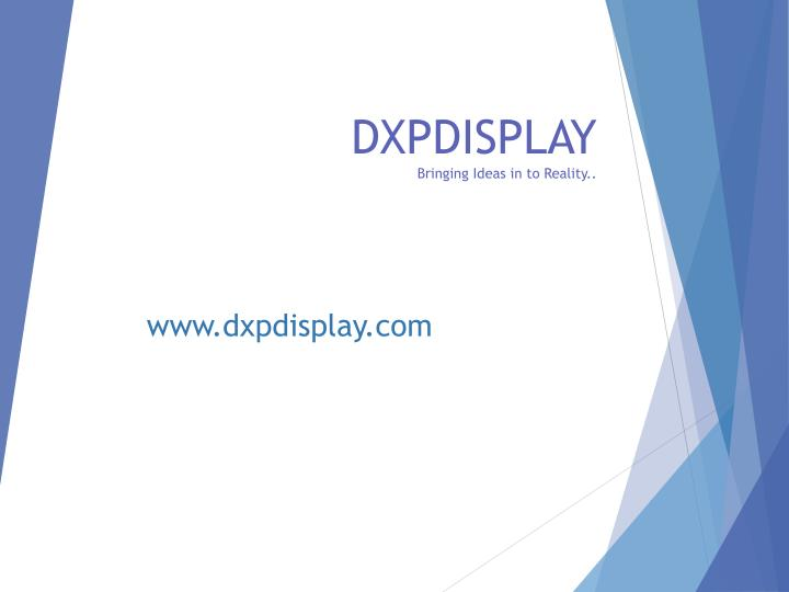 dxpdisplay bringing ideas in to reality n.