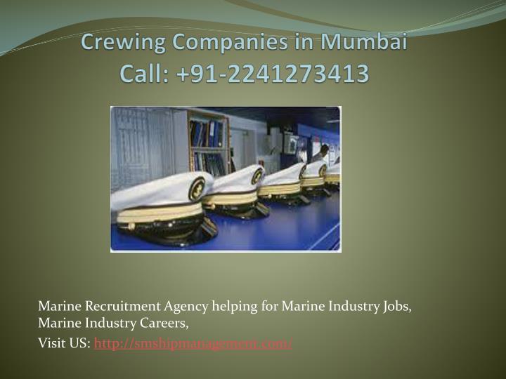 Crewing companies in mumbai call 91 2241273413