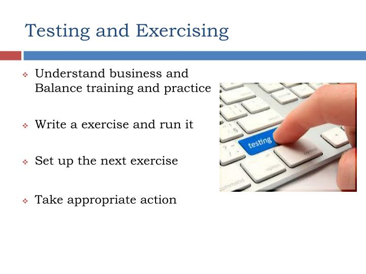 Testing and Exercising