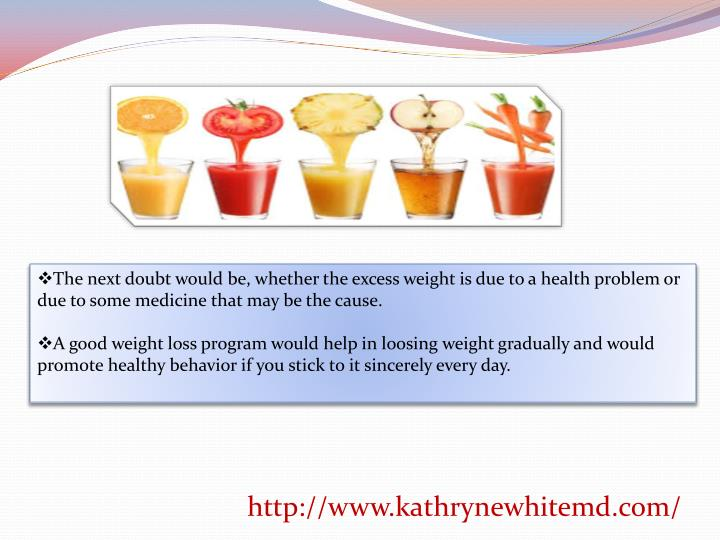 The next doubt would be, whether the excess weight is due to a health problem or due to some medicine that may be the cause.