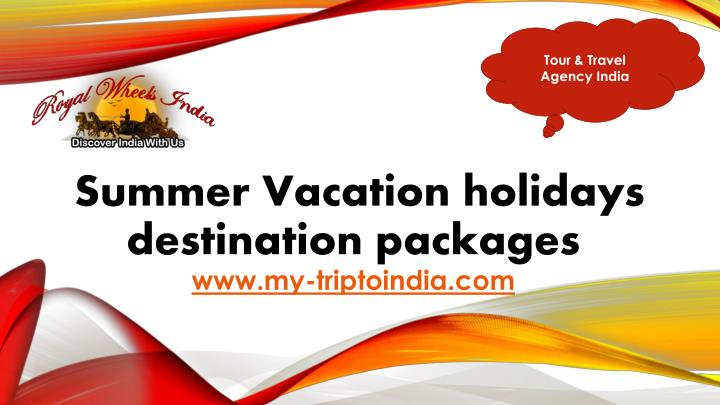 summer vacation holidays destination packages www my triptoindia com n.