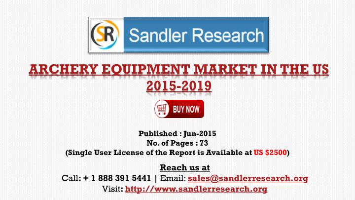 archery equipment market in the us 2015 2019 n.
