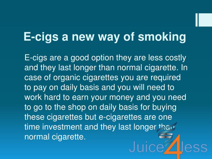 E-cigs a new way of