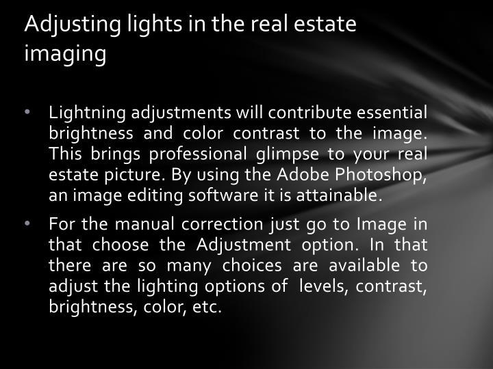 Adjusting lights in the real estate imaging