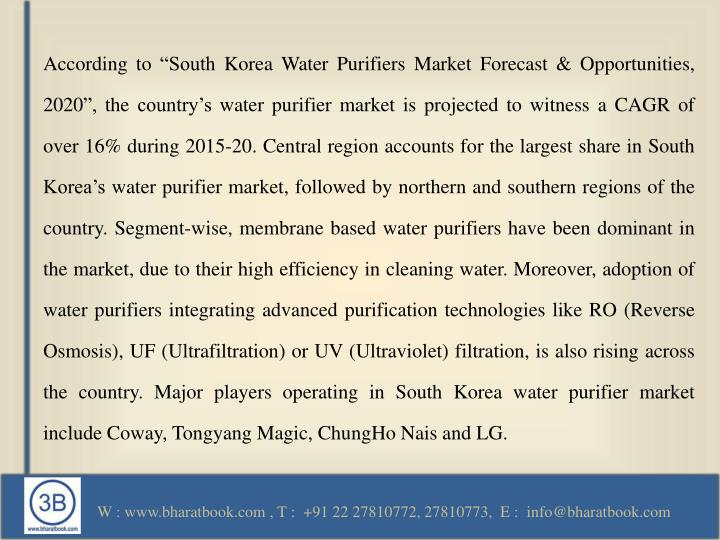 "According to ""South Korea Water Purifiers Market Forecast & Opportunities, 2020"", the country'..."