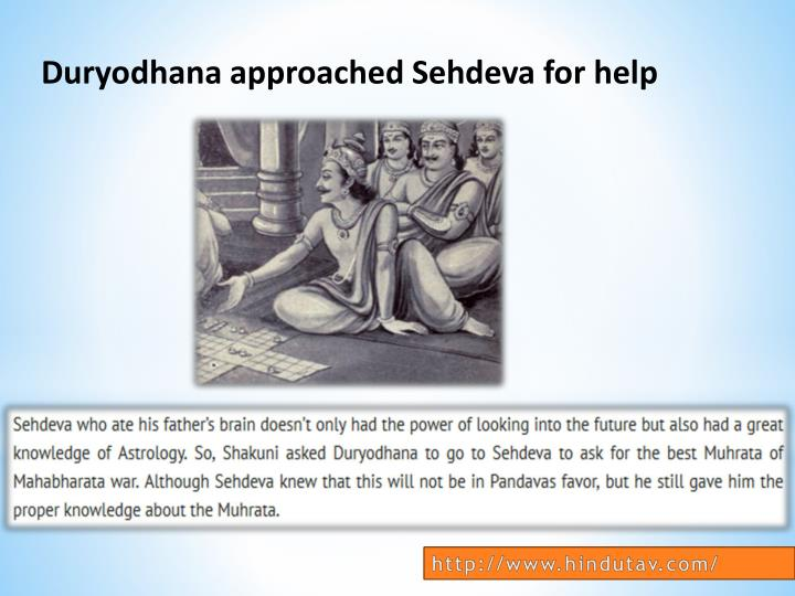 Duryodhana approached Sehdeva for help