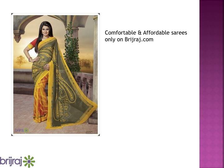 Comfortable & Affordable sarees only on Brijraj.com