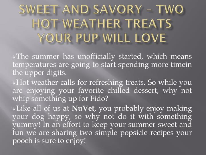 Sweet and savory two hot weather treats your pup will love