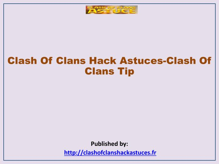clash of clans hack astuces clash of clans tip published by http clashofclanshackastuces fr n.