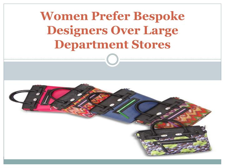 women p refer bespoke designers over large department stores n.