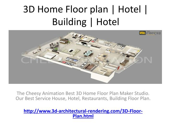 PPT - 3D Home Floor plan | Hotel | Building | Hotel PowerPoint ... Top House Floor Plans Html on modern house plans, house site plan, simple house plans, luxury home plans, small house plans, 2 story house plans, craftsman house plans, big luxury house plans, house exterior, house layout, house schematics, residential house plans, mediterranean house plans, colonial house plans, traditional house plans, house design, duplex house plans, house blueprints, bungalow house plans, country house plans,