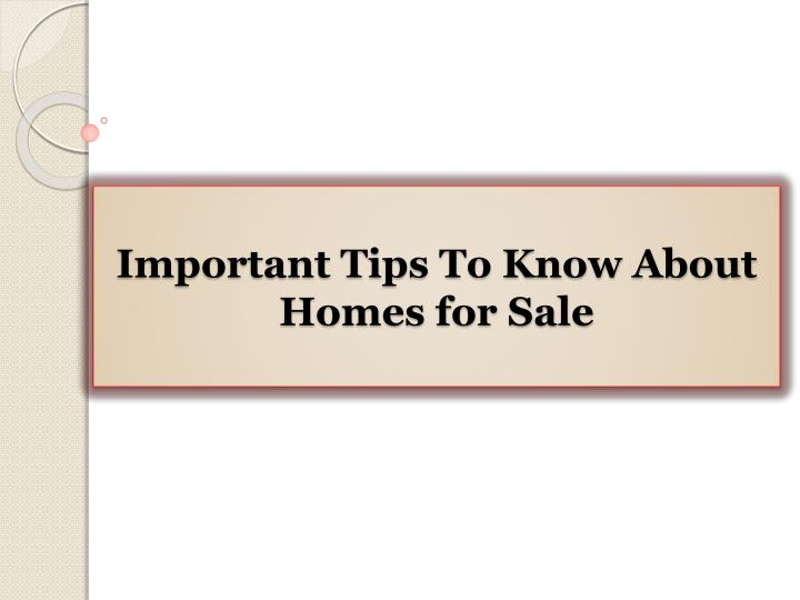 important tips to know about homes for sale n.