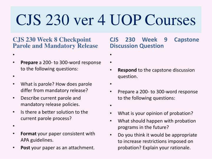 cjs 230 capstone Cj - criminal justice cj 230 introduction to criminal justice this course provides an introduction, overview and survey of the american criminal justice system.