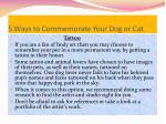 5 ways to commemorate your dog or cat5