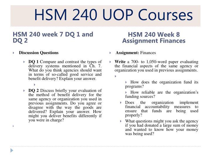 hsm 240 week 9 final Week 9 final project hsm 220 essay 1112 words | 5 pages final project scenario solution week 9 dana thomas detailing how a disease trends hca/240 final paper week 9.