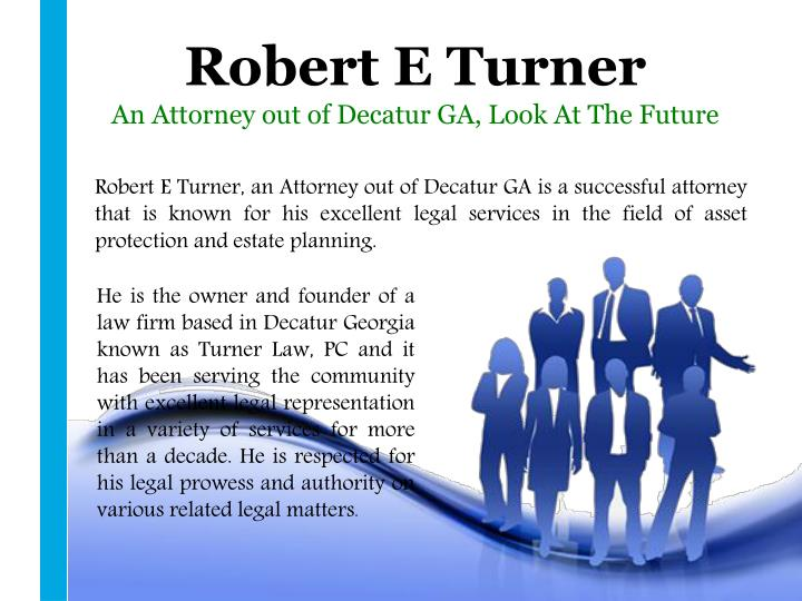 Robert e turner an attorney out of decatur ga look at the future