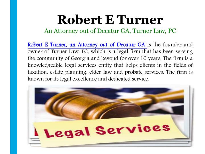 Robert e turner an attorney out of decatur ga turner law pc